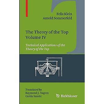 Teorien om toppen. Bind IV tekniske anvendelser af teorien om toppen af Klein & Felix