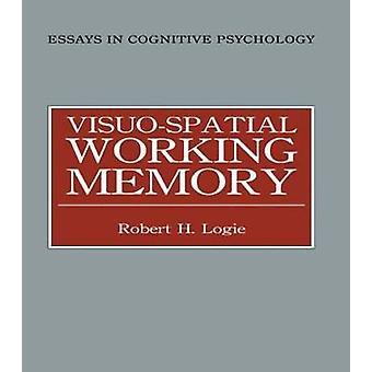 VisuoSpatial Working Memory by Logie & Robert H.