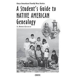 Un Guide des étudiants à la généalogie d'amérindienne par Kavasch & Barrie E.