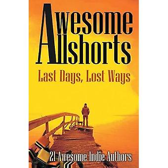 Awesome Allshorts Last Days Lost Ways by Newland & Tahlia