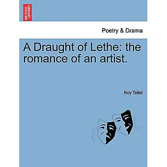 A Draught of Lethe the romance of an artist. by Tellet & Roy