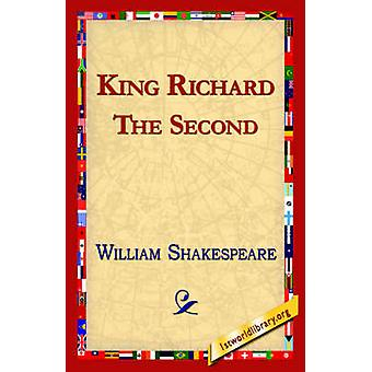 King Richard the Second by Shakespeare & William