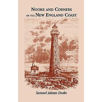 Nooks and Corners of the New England Coast by Drake & Samuel Adams