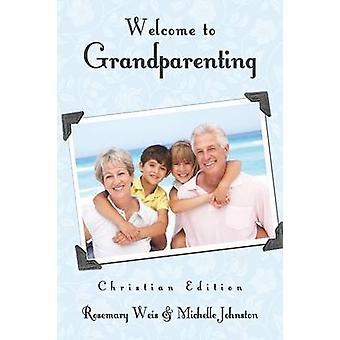 Welkom bij grootouders Christian Edition door Weis & rozemarijn