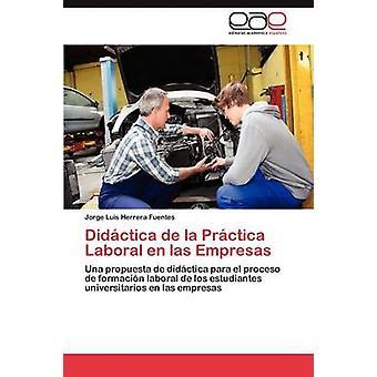 Didctica de la Prctica Laboral en las Empresas by Herrera Fuentes Jorge Luis