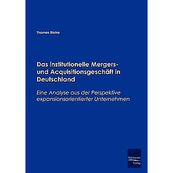 Das institutionnelle fusions und Acquisitionsgeschft in Deutschland par Blaha & Thomas