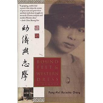 Bound Feet and Western Dress (Anchor Books ed) by Pang-Mei Natasha Ch