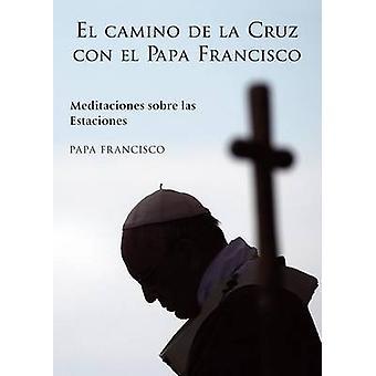 El Camino de La Cruz Con El Papa Francisco by Alessandro Saraco - 978