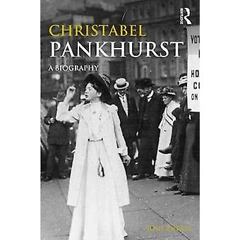 Christabel Pankhurst - A Biography by June Purvis - 9780815371496 Book