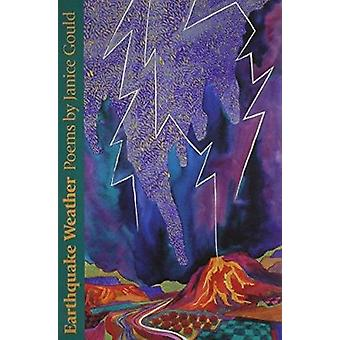 Earthquake Weather - Poems by Janice Gould - 9780816516308 Book