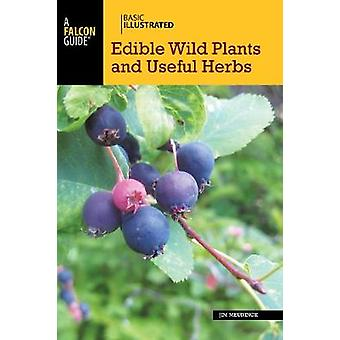 Basic Illustrated Edible Wild Plants and Useful Herbs by Basic Illust