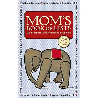 Mom's Book of Lists - 100 Practical Lists for Raising Your Kids by Ali