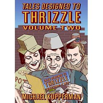 Tales Designed to Thrizzle - Vol.2 by Michael Kupperman - 978160699615
