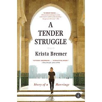 A Tender Struggle - Story of a Marriage by Krista Bremer - 97816162044