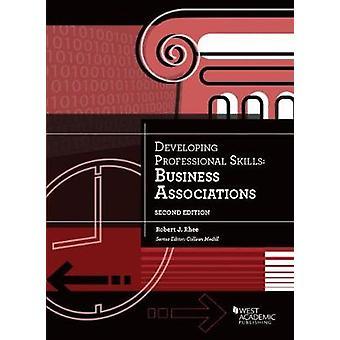 Developing Professional Skills Business Associations by Robert Rhee -