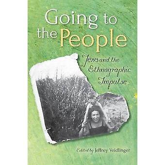 Going to the People by Contributions by Jeffrey Veidlinger & Contributions by Elissa Bemporad & Contributions by Deborah Yalen & Contributions by Sarah Zarrow & Contributions by David E Fishman & Contributions by Haya Bar I