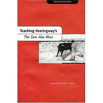 Teaching Hemingway's the Sun Also Rises