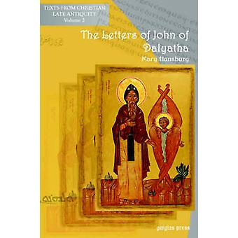 The Letters of John of Dalyatha by Hansbury & Mary