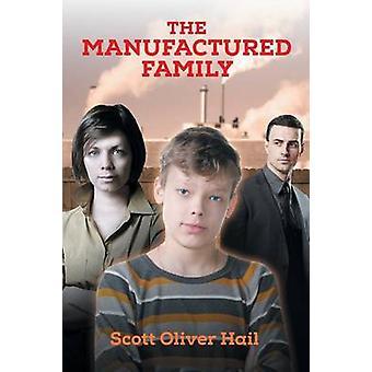 De vervaardigde familie door Hail & Scott Oliver