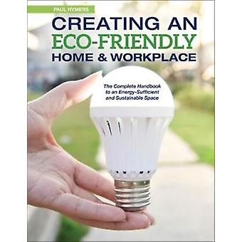 Creating an EcoFriendly Home  Workplace by Paul Hymers
