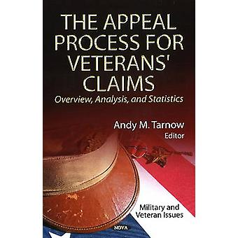 Appeal Process for Veterans Claims  Overview Analysis amp Statistics by Edited by Andy M Tarnow