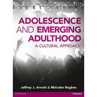 Adolescence and Emerging Adulthood by Jeff Arnett
