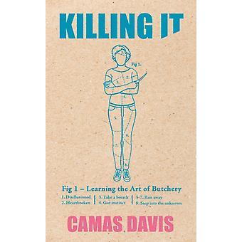 Killing It par Camas Davis