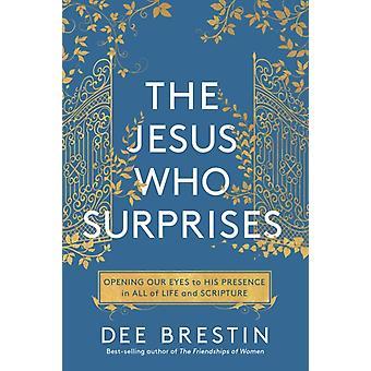 The Jesus who Surprises by Dee Brestin