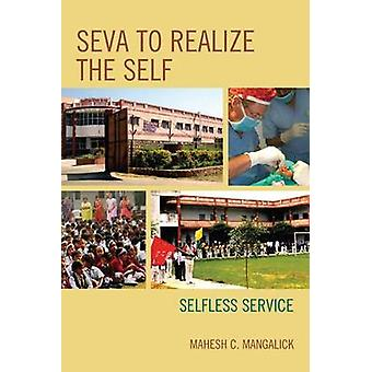 SEVA to Realize the SELF Selfless Service by Mangalick