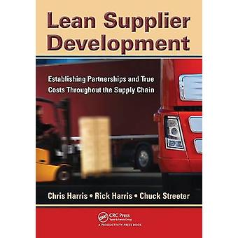 Lean Supplier Development  Establishing Partnerships and True Costs Throughout the Supply Chain by Harris & Chris