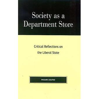 Society as a Department Store Critical Reflections on the Liberal State by Legutko & Ryszard