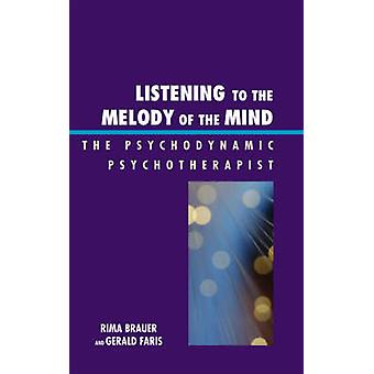 Listening to the Melody of the Mind by Rima BrauerGerald Faris
