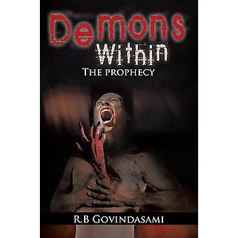 Demons Within The Prophecy by Govindasami & R.B