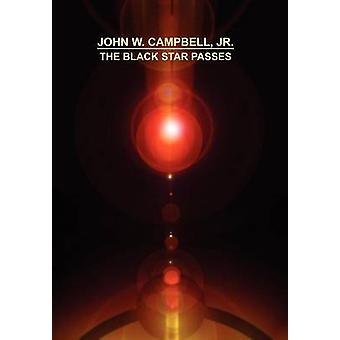 The Black Star Passes by Campbell Jr. & John W.