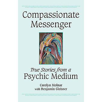 Compassionate Messenger by Carolyn Molnar