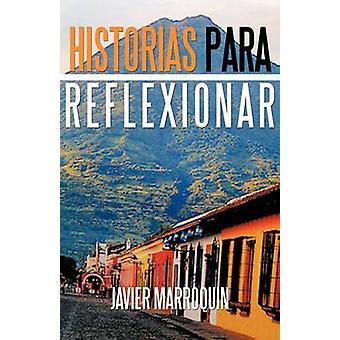 Historias Para Reflexionar door Marroqu N. & Javier