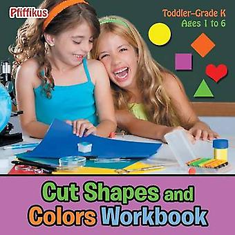 Cut Shapes and Colors Workbook   ToddlerGrade K  Ages 1 to 6 by Pfiffikus