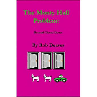 The Monty Hall Problem Beyond Closed Doors by Deaves & Rob