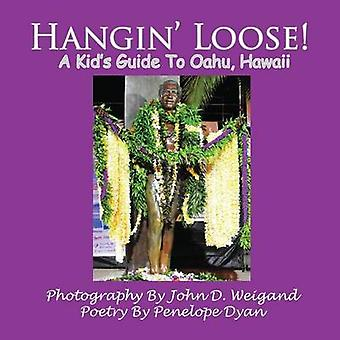 Hangin Loose A Kids Guide To Oahu Hawaii by Weigand & John D