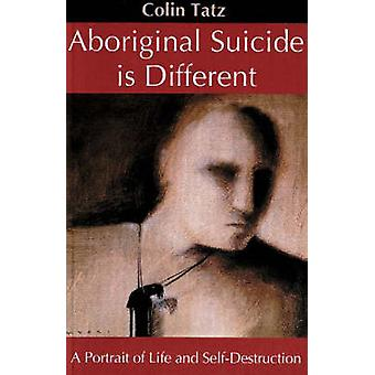 Aboriginal Suicide is Different - A Portrait of Life and Self Destruct
