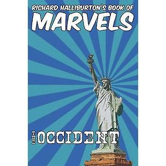 Richard Halliburtons Book of Marvels the Occident by Halliburton & Richard