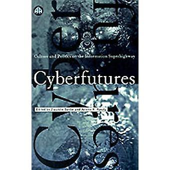 Cyberfutures kultur och politik på informationsmotorvägen av Sardar & Ziauddin