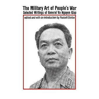 The Military Art of Peoples War by Giap & Vo Nguyen