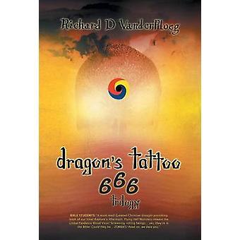 Dragons Tattoo 666 Trilogy Raptures Aftermath Rocky Mountain Sanctuary Zombie Plagues by Vanderploeg & Richard D.