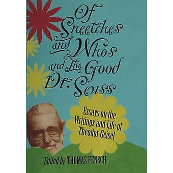 Of Sneetches and Whos and the Good Dr seuss by Fensch & Thomas