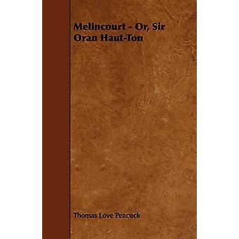Melincourt  Or Sir Oran HautTon by Peacock & Thomas Love