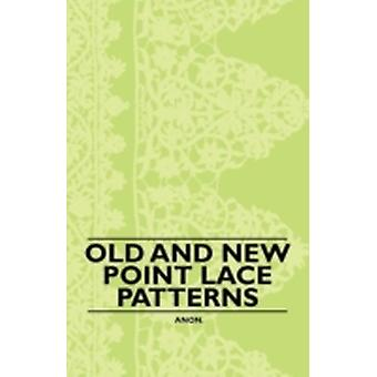 Old and New Point Lace Patterns by Anon.