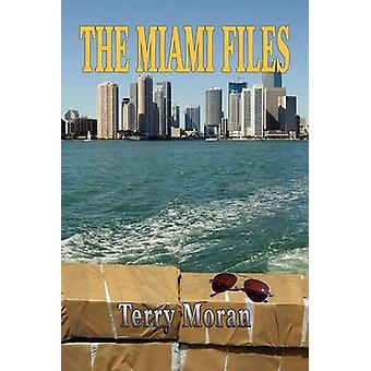 The Miami Files by Moran & Terry