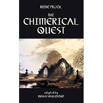 The Chimerical Quest by Pujol & Rene