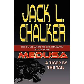 Medusa A Tiger by the Tail by Chalker & Jack L.